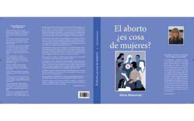 Libro de Alicia Monserrat sobre la mujer, y la sexualidad femenina en cuestión con la interrupción del embarazo en diversos contextos desde la perspectiva del psicoanálisis operativo